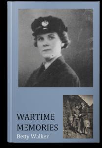 War Time Memories by Betty Walker, ghostwritten by Jocelyn Carpreau Life Story Writer from Elephant Memoirs