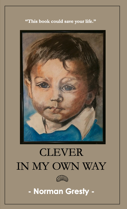 Clever in My Own Way by Norman Gresty 1