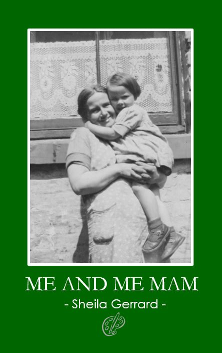 Me and Me Mam by Sheila Gerrard 1
